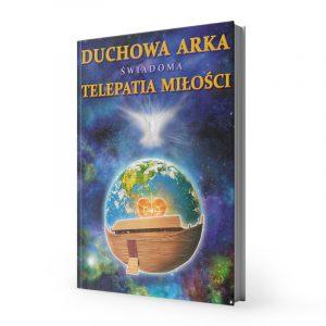 Duchowa Arka - Świadoma Telepatia Miłości